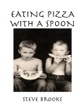 Eating Pizza with a Spoon Cover